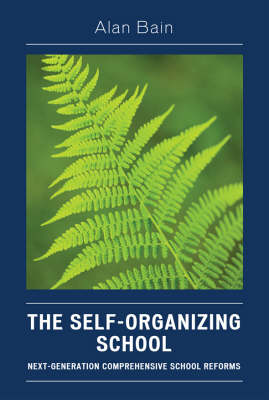 The Self-organizing School: Next Generation Comprehensive School Reforms