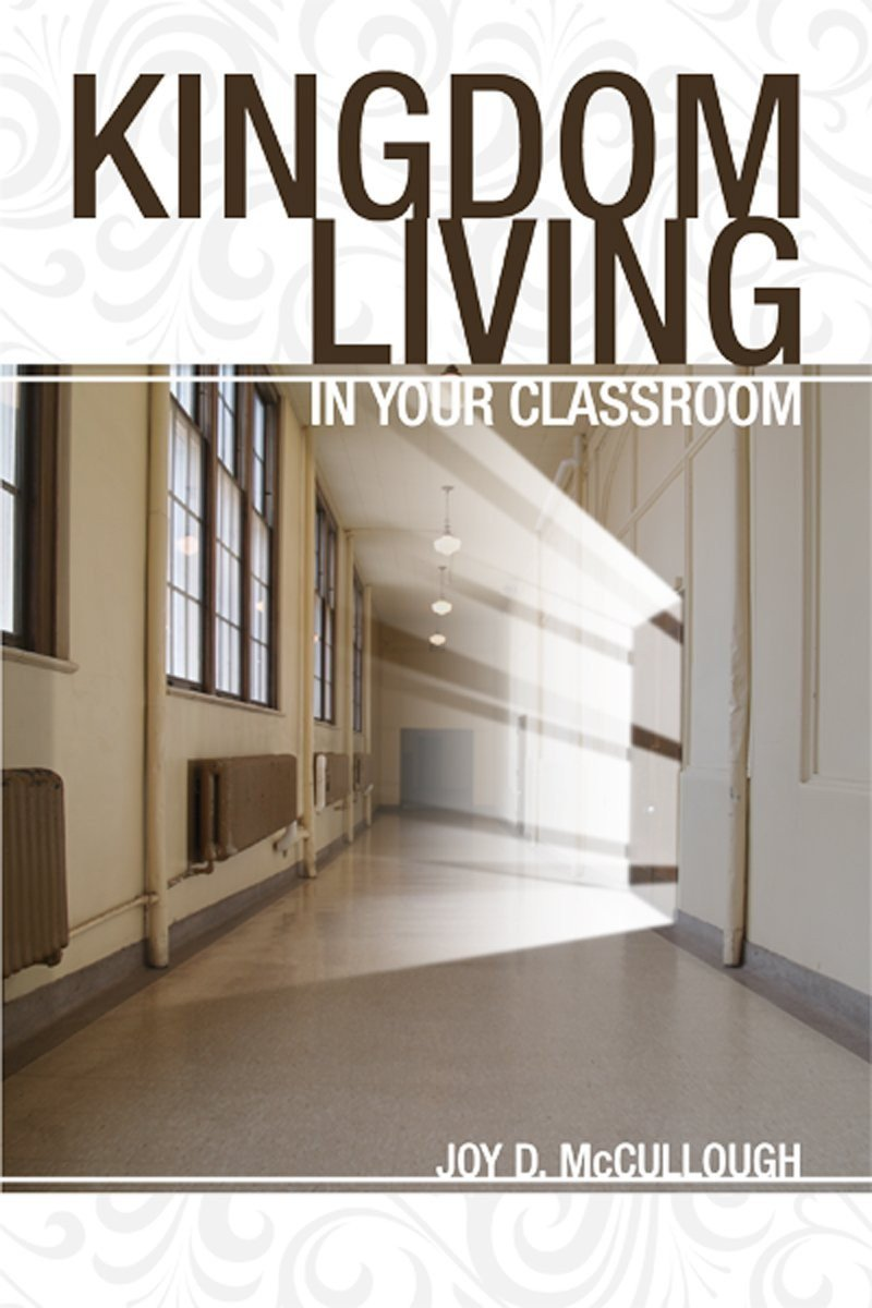 Kingdom Living in the Classroom
