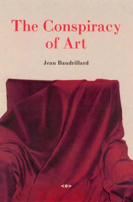 The Conspiracy of Art: Manifestos, Texts, Interviews
