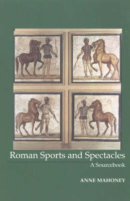 Roman Sports and Spectacles: A Sourcebook