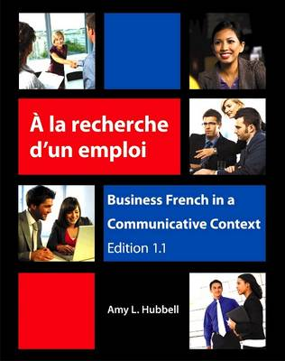 À la recherche d'un emploi Business French in a Communicative Context
