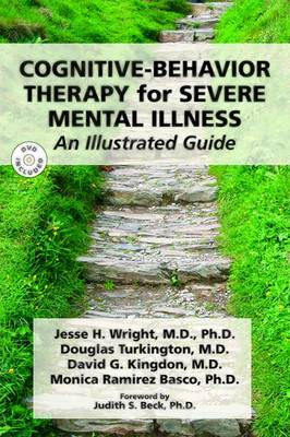 Cognitive-Behavior Therapy for Severe Mental Illness: An Illustrated Guide