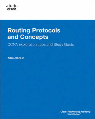 Routing Protocols and Concepts: CCNA Exploration Labs and Study Guide