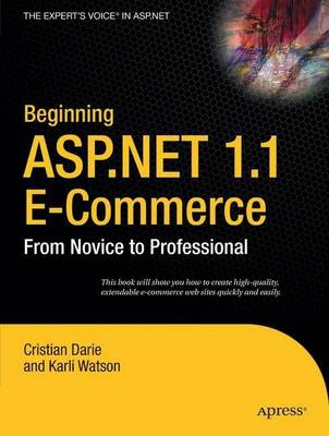 Beginning ASP.NET 1.1 e-Commerce: From Novice to Professional
