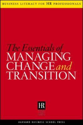 The Essentials of Managing Change and Transition