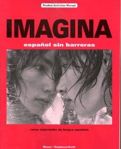 Imagina: Espanol Sin Barreras/Curso Intermedio de Lengua Espanola - Student Activities Manual