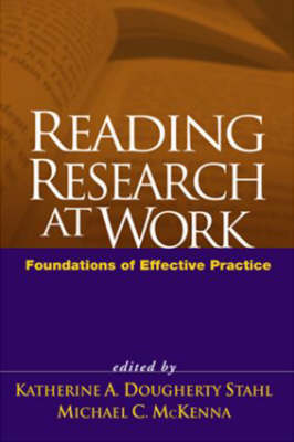 Reading Research at Work: Foundations of Effective Practice