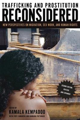 Trafficking and Prostitution Reconsidered: New Perspectives on Migration, Sex Work, and Human Rights