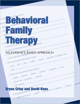 Behavioral Family Therapy: An Evidenced Based Approach