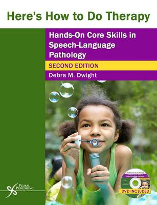 Here's How to Do Therapy: Hands on Core Skills in Speech-