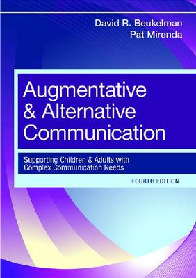 Augmentative and Alternative Communication: Supporting Children and Adults with Complex Communication Needs