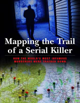 Mapping the Trail of a Serial Killer