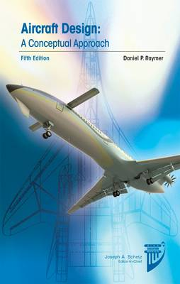 Aircraft Design: A Conceptual Approach