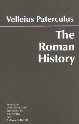 The Roman History: From Romulus & the Foundation of Rome to the Reign of the Emperor Tiberius