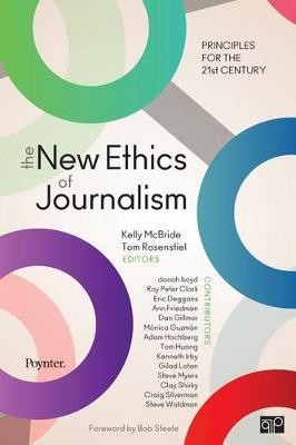 The New Ethics of Journalism: Principles for the 21st Century