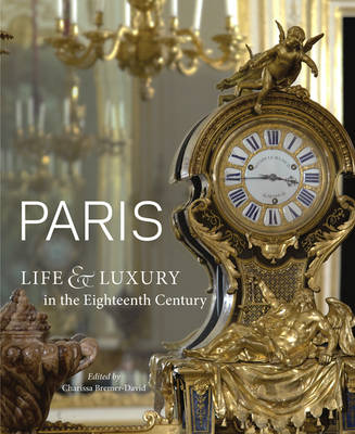 Paris: Life & Luxury in the Eighteenth-Century