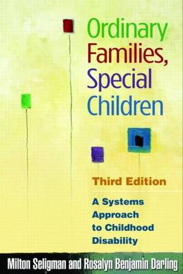 Ordinary Families, Special Children: A Systems Approach to Childhood Disability