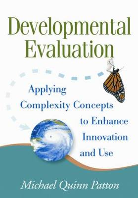 Developmental Evaluation: Applying Complexity Concepts to Enhance Innovation and Use