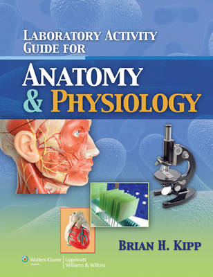 Laboratory Activity Guide for Anatomy & Physiology