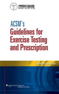 ACSM's Guidelines for Exercise Testing and Prescription (Spiralbound)