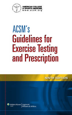 ACSM's Guidelines for Exercise Testing and Prescription 9E