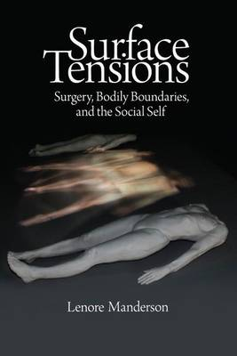 Surface Tensions: Surgery, Bodily Boundaries and the Social Self