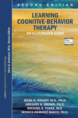 Learning Cognitive-Behavior Therapy: An Illustrated Guide 2ed