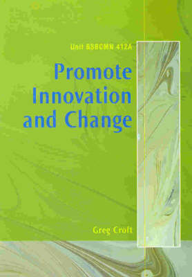 Promote Innovation and Change: Unit Bsbcmn 412a