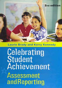 Celebrating Student Achievement: Assessment and Reporting: Assessment and Reporting