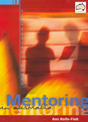 Mentoring in Australia: a Practical Guide: A Practical Guide
