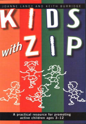 Kids with Zip: A Practical Guide for Promoting Active Children, Ages 3-12