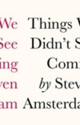 Things We Didn't See Coming