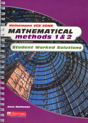 Mathematical Methods 1 and 2: Student Worked Solutions