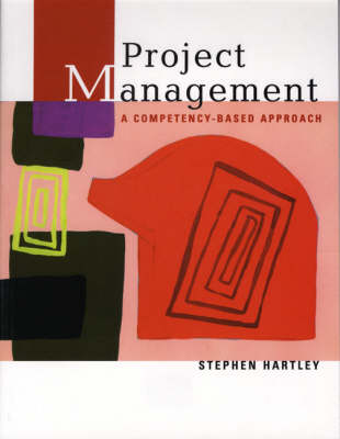 Project Management: A Competency-Based Approach