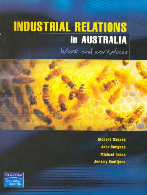 Industrial Relations in Australia: Work and Workplace (incl the New Federal Workplace Relations System Update)