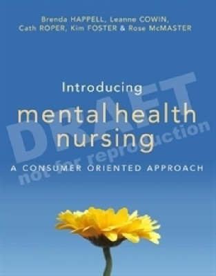 Introducing Mental Health Nursing: A Consumer Oriented Approach