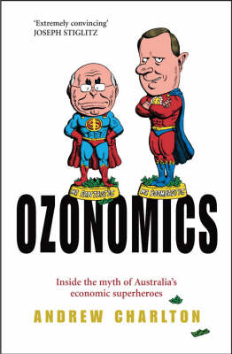 Ozonomics: Inside the Myth of Australia's Economic Superheroes