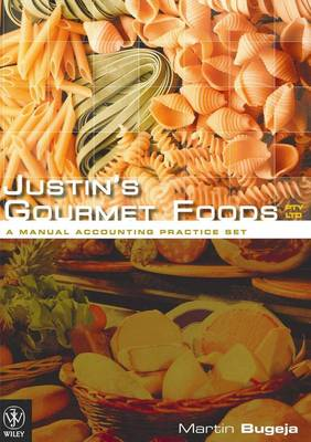 Justin's Gourmet Foods Pty Ltd: A Manual Accounting Practice Set