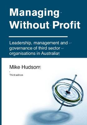 Managing Without Profit: Leadership, Management and Governance of Third Sector Organisations in Australia