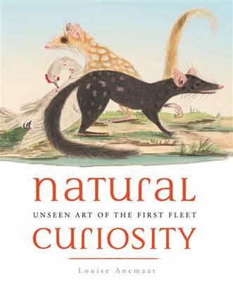 Natural Curiosity: Unseen Art of the First Fleet