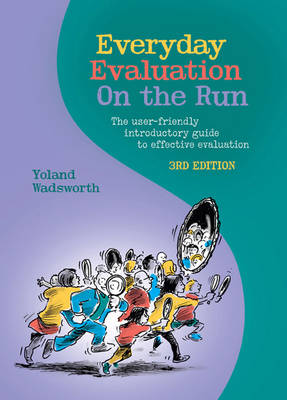Everyday Evaluation on the Run: The User-Friendly Introductory Guide to Effective Evaluation