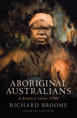 Aboriginal Australians: A History Since 1788
