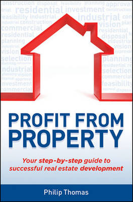 Profit from Property: Your Step-by-step Guide to Successful Real Estate Development