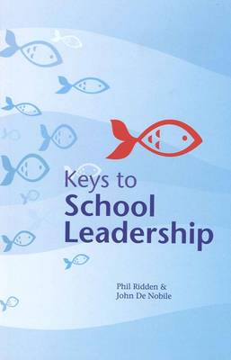 Keys to School Leadership: A Practical Guide for Current and Aspiring School Leaders