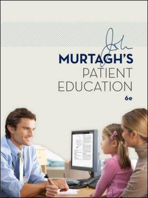 John Murtagh's Patient Education 6E
