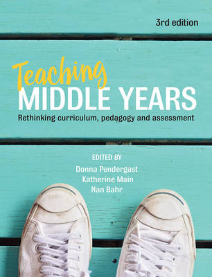 Teaching Middle Years  Rethinking curriculum, pedagogy and assessment