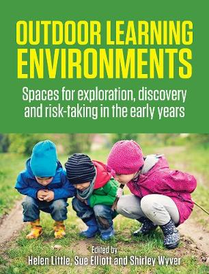 Outdoor Learning Environments  Spaces for exploration, discovery and risk-taking in the early years