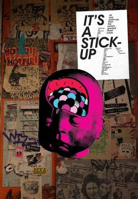 It's a Stick-Up: 20 Real Wheat Paste-Ups from the World's Greatest Street Artists