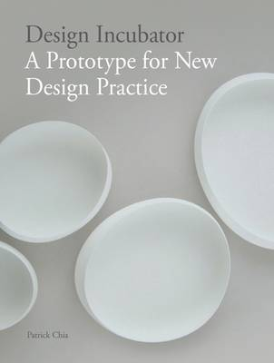Design Incubator: A Prototype for New Design Practice