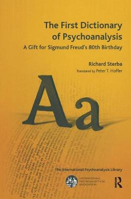 The First Dictionary of Psychoanalysis: A Gift for Sigmund Freud's 80th Birthday